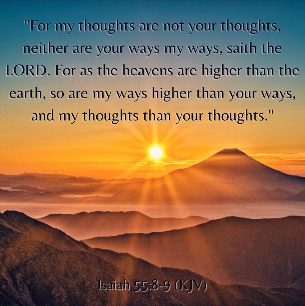 God's ways are higher than ours.